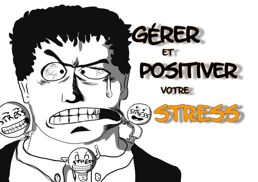 7 trucs pour gérer et positiver son stress au travail