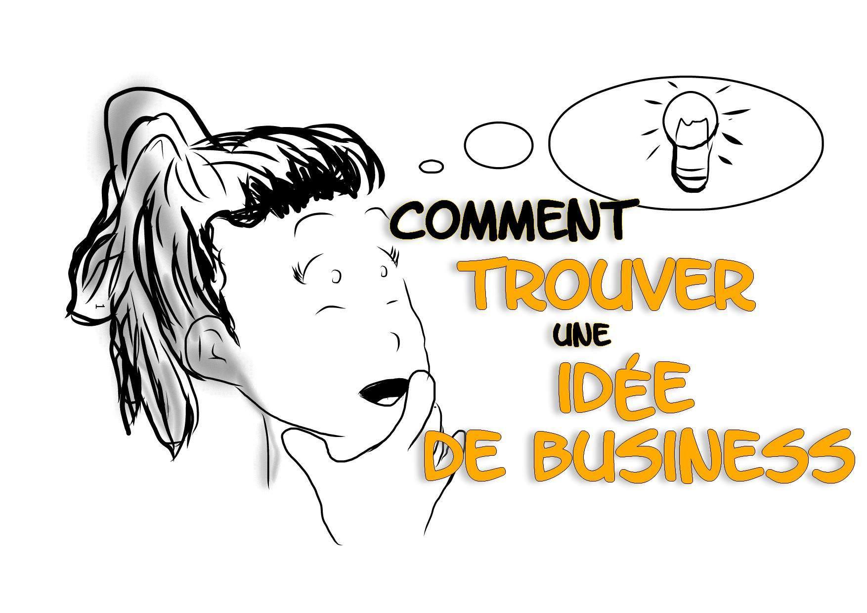 Idée Business : Comment trouver une idée de business ?