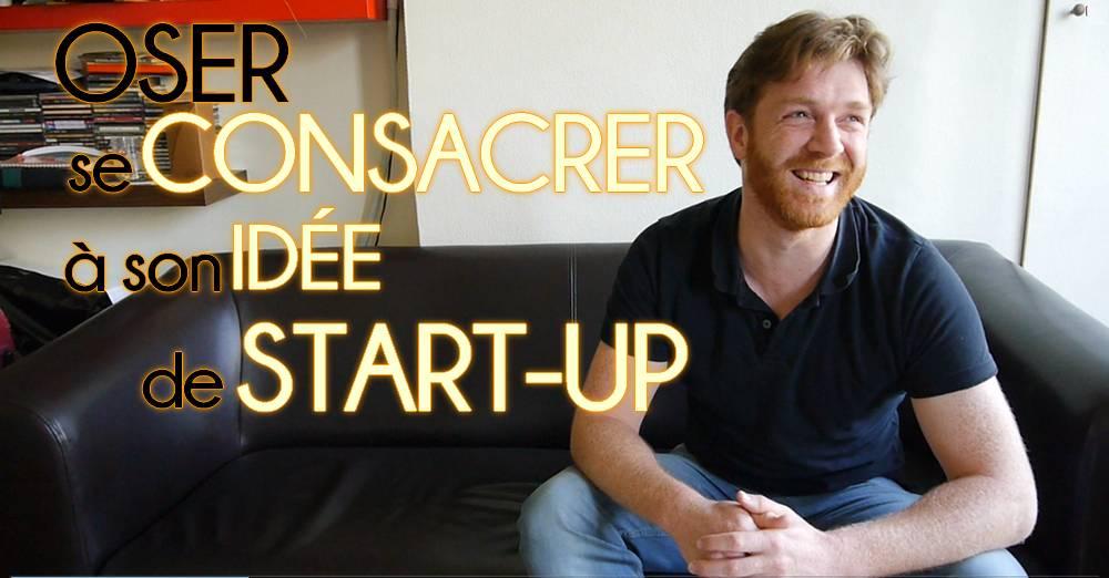 Il a osé…se consacrer à son idée de startup et lâcher le salariat