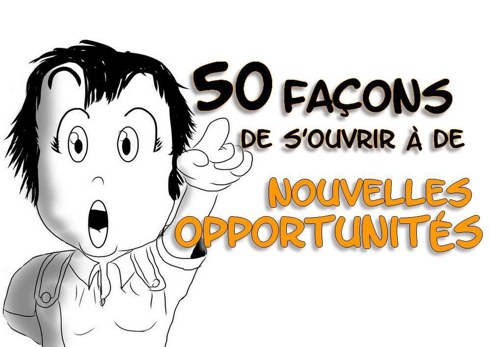 50 façons de s'ouvrir à de nouvelles opportunités