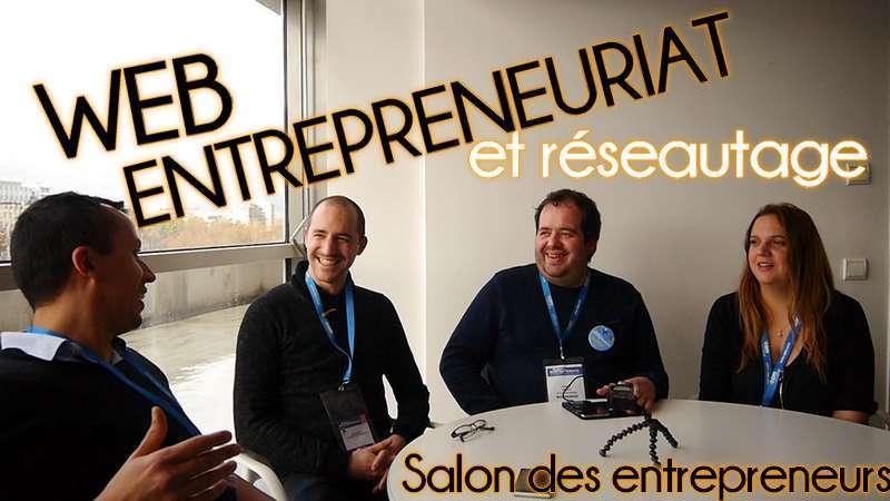 Web entrepreneuriat et réseautage : rémy bigot, morgane février, cédric Debacq, web entrepreneur, podcast de l'entrepreneur,