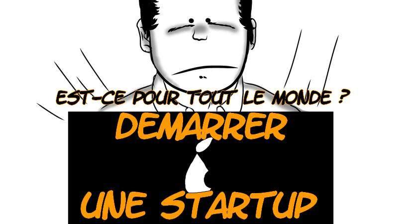 démarrer une startup, créer une startup, se lancer dans une startup
