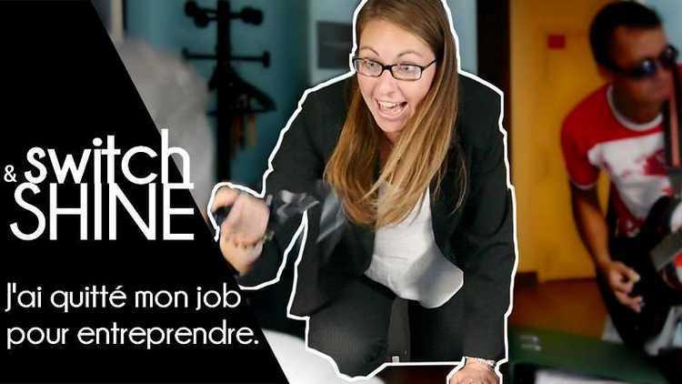 Switch & Shine – Ép 1 : Quitter son job pour entreprendre