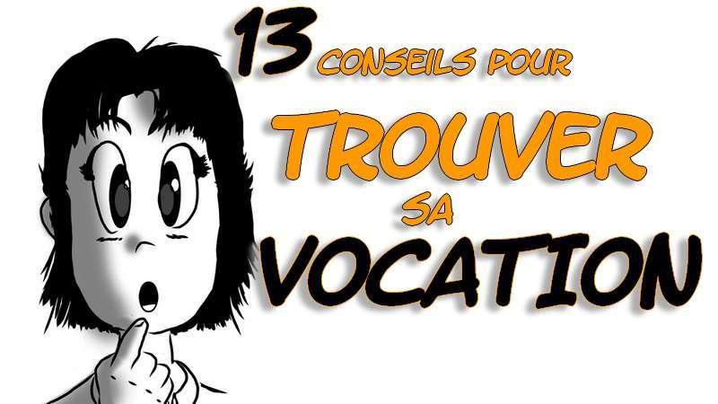 Trouver sa vocation : 13 conseils à suivre pour se secouer