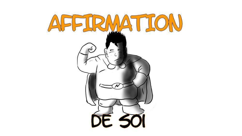 affirmation de soi, s'affirmer, comment s'affirmer, affirmation de soi citation, comment s'affirmer au travail, affirmation de soi au travail,