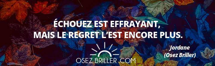 changer de carrière, reconversion professionnelle, trouver sa voie, changer de métier, trouver sa mission de vie citation, citation regrets, citation osezbriller,