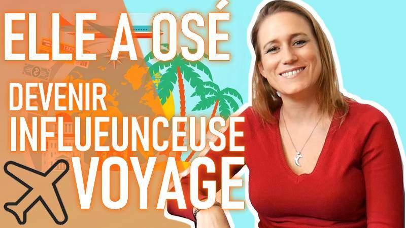 ELLE A OSÉ... devenir influenceur voyage et nomade digital, devenir influenceur voyage instagram, influenceur instagram, blogueur voyage instagram, devenir influenceur